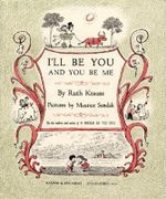 I'LL be You and You be ME - Ruth Krauss