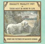 Higglety Pigglety Pop : Or There Must Be More to Life - Maurice Sendak