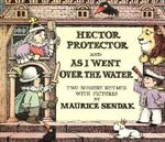 Hector Protector / as I Went over : Two Nursery Rhymes - Maurice Sendak