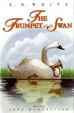 The Trumpet of the Swan - E. B. White
