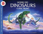 Where Did Dinosaurs Come From? - Kathleen Weidner Zoehfeld