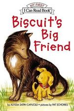 Biscuit's Big Friend : My First I Can Read - Level Pre1 (Hardback) - Alyssa Satin Capucilli