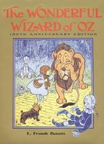 Wizard of Oz : 100th Anniversary Edition - L. F. Baum