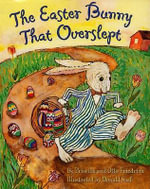 The Easter Bunny That Overslept - Priscilla Friedrich