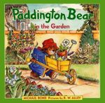 Paddington Bear in the Garden - Michael Bond