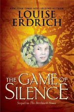 Game of Silence : A Novel - Louise Erdrich