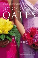 I'll Take You There - Joyce Carol Oates