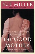 The Good Mother - Sue Miller
