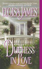 Duchess in Love : Avon Historical Romance - Eloisa James