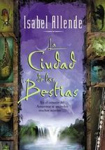 La Ciudad de las Bestias / The City of the Beasts - Isabel Allende