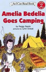 Amelia Bedelia Goes Camping : I Can Read Books: Level 2 (Library) - Parish