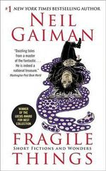 Fragile Things : Short Fictions and Wonders - Neil Gaiman