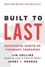 Built to Last : Successful Habits of Visionary Companies - James C. Collins