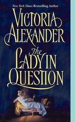 The Lady in Question : Effington Family Series : Book 7 - Victoria Alexander