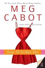 Size 12 Is Not Fat - US edition : A Heather Wells Mystery : Book 1 - Meg Cabot