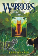 Into the Wild : Warriors Series : Book 1 - Erin Hunter
