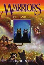 Fire And Ice : Warriors Series : Book 2 - Erin Hunter