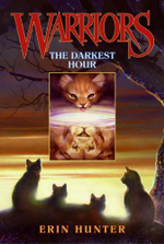 The Darkest Hour : Warriors Series : Book 6 - Erin Hunter