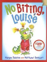 No Biting, Louise - Margie Palatini