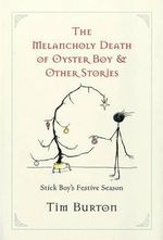 Melancholy Death of Oyster Boy, The-Holiday Ed. : And Other Stories - Tim Burton