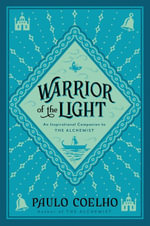 Warrior of the Light :  A Manual - Paulo Coelho