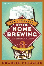 Complete Joy of Homebrewing - Charles Papazian