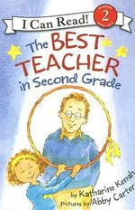 The Best Teacher in Second Grade : I Can Read - Level 2 (Quality) - Katharine Kenah
