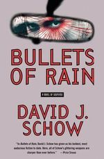 Bullets of Rain - David J. Schow