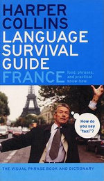HarperCollins Language Survival Guide: France : The Visual Phrasebook and Dictionary - Harper Collins Publishers
