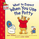 What to Expect When You Use the Potty : What to Expect Kids - Heidi Eisenberg Murkoff