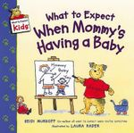 What to Expect When Mommy's Having a Baby - Heidi Eisenberg Murkoff