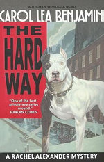 The Hard Way : A Rachel Alexander Mystery - Carol Lea Benjamin