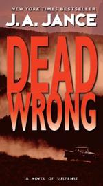 Dead Wrong : Joanna Brady Mystery Ser. - J. A. Jance