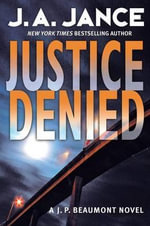 Justice Denied : J. P. Beaumont Mysteries (Hardcover) - J A Jance