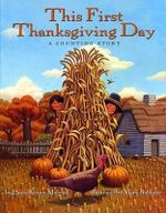 This First Thanksgiving Day : A Counting Story - Laura Krauss Melmed