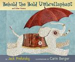Behold the Bold Umbrellaphant : And Other Poems - Jack Prelutsky