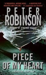 Piece of My Heart : Inspector Banks Series : Book 16 - Peter Robinson