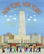 New York, New York! : The Big Apple from A to Z - Laura Krauss Melmed