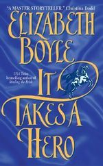 It Takes a Hero : Avon Romantic Treasure Avon Historical Romance - Elizabeth Boyle