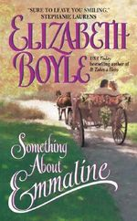 Something About Emmaline : Avon Romantic Treasures - Elizabeth Boyle