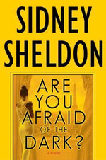 Are You Afraid of the Dark? : SHELDON, SIDNEY - Sidney Sheldon