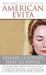 American Evita : Hillary Clinton's Path to Power - Christopher Andersen