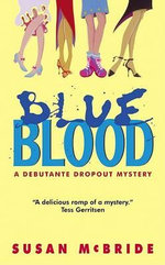 Blue Blood : Debutante Dropout Mysteries - Susan McBride