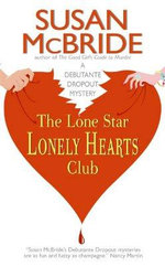 The Lone Star Lonely Hearts Club - Susan McBride