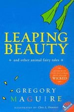 Leaping Beauty : And Other Animal Fairy Tales - Gregory Maguire