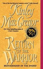 Return of the Warrior : The Brotherhood Of The Sword - Kinley MacGregor