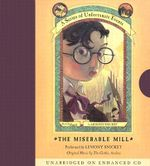 The Miserable Mill : Series of Unfortunate Events - Lemony Snicket