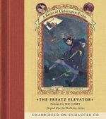 The Ersatz Elevator : Series of Unfortunate Events - Lemony Snicket