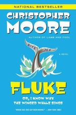 Fluke : Or, I Know Why the Winged Whale Sings - Christopher Moore