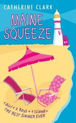 Maine Squeeze - Catherine Clark